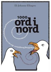 "Eli Johanne Ellingsve: ""1000 ord i nord"", nordnorsk ordsamling fra Nordkalottforlaget."