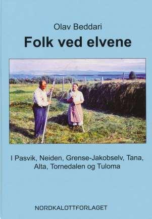 """Olav Beddari, """"Folk ved elvene"""", Nordkalottforlaget 2013."""