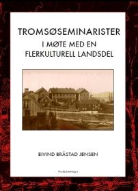 Tromsøseminarister i møte med en flerkulturell landsdel, Nordkalottforlaget 2015.