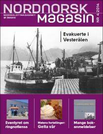 I Nordnorsk Magasin 4-2014 handler det om lokal utvikling, krigstid og kulturhistorie, mat, språk, litteratur og musikk.