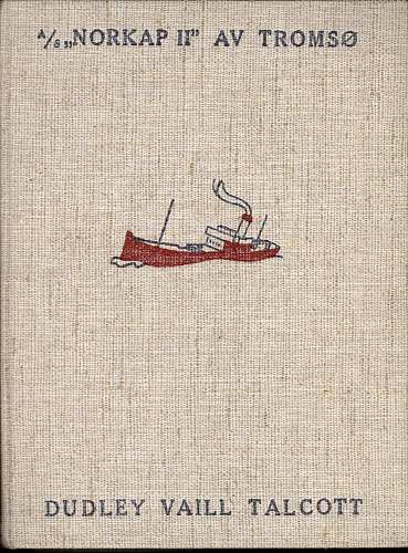 "Etterlyser Dudley Vaill Talcotts bok ""A/S Norkap II"" – 77 år etter."
