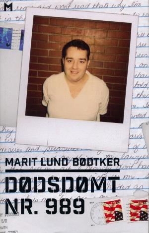 Bok om dødsstraff: Dødsdømt nr. 989 av Marit Lund Bødtker