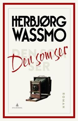 Herbjørg Wassmos roman Den som ser, Gyldendal 2017