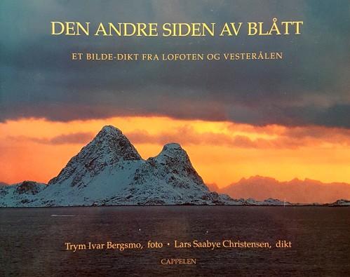 Lars Saabye Christensen (tekst)og Trym Ivar Bergsmo (foto) «Den andre siden av blått. Et bilde-dikt fra Lofoten og Vesterålen» Cappelen, 1996