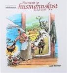Ardis Kaspersen «Husmenn og husmannskost fra hele landet» Illustrert av Egil Torin Nesheim Landbruksforlaget, 1996