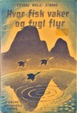 Edward Welle-Strand «Hvor fisk vaker og fugl flyr»